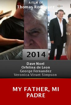 Watch My Father, Mi Padre online stream