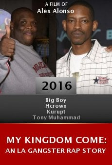 My Kingdom Come: An LA Gangster Rap Story online free