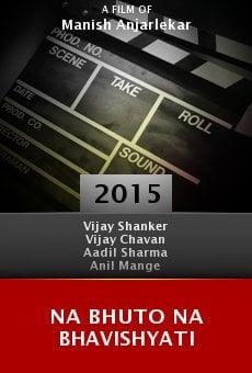 Ver película Na Bhuto Na Bhavishyati