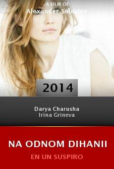 Ver película Na odnom dihanii