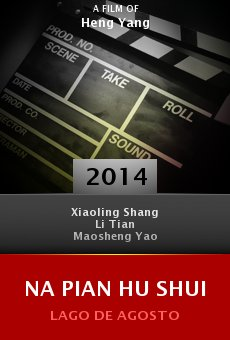 Ver película Na pian hu shui