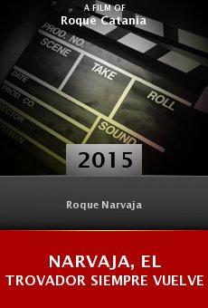 Watch NARVAJA, el trovador siempre vuelve online stream