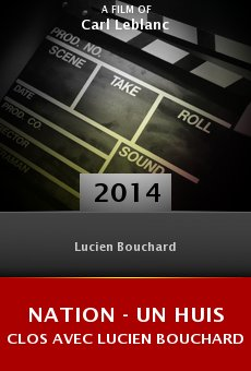 Nation - un huis clos avec Lucien Bouchard online