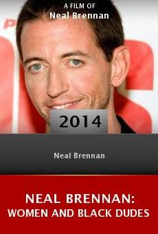 Watch Neal Brennan: Women and Black Dudes online stream