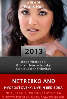 Watch Netrebko and Hvorostovsky: Live in Red Square online stream