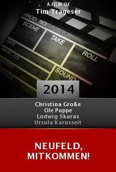 Neufeld, mitkommen! online free