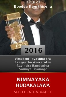 Watch Nimnayaka Hudakalawa online stream