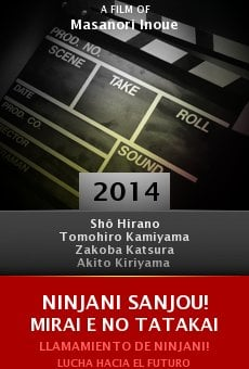 Ver película Ninjani sanjou! Mirai e no tatakai