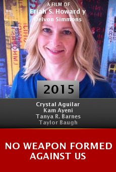 Watch No Weapon Formed Against Us online stream