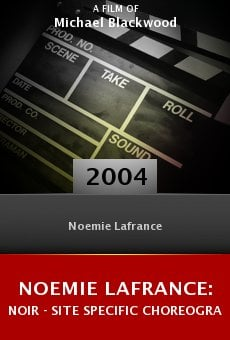 Noemie Lafrance: Noir - Site Specific Choreography online free