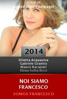 Watch Noi siamo Francesco online stream