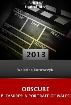Watch Obscure Pleasures: A Portrait of Walerian Borowczyk online stream
