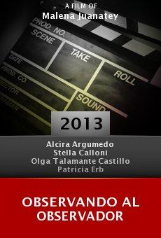 Watch Observando al Observador online stream