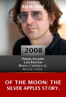 Of the Moon: The Silver Apples Story. online free
