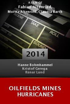 Ver película Oilfields Mines Hurricanes