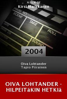 Oiva Lohtander - hilpeitäkin hetkiä online free