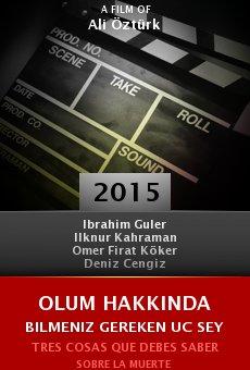 Ver película Olum Hakkinda Bilmeniz Gereken Uc Sey