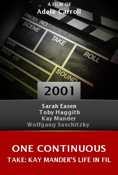One Continuous Take: Kay Mander's Life in Film online free