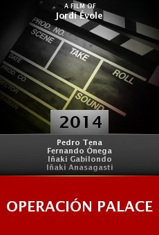 Watch Operación Palace online stream