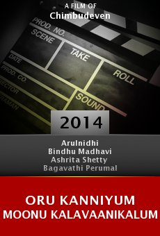 Watch Oru Kanniyum Moonu Kalavaanikalum online stream