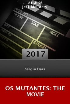 Os Mutantes: The Movie online free