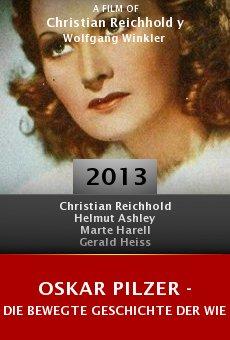Ver película Oskar Pilzer - Die bewegte Geschichte der Wiener Filmateliers