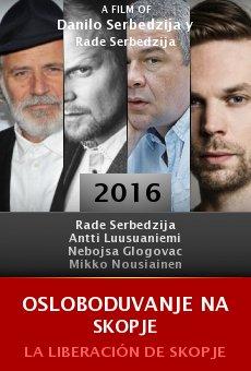 Ver película Osloboduvanje na Skopje