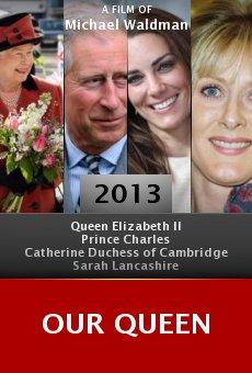 Watch Our Queen online stream