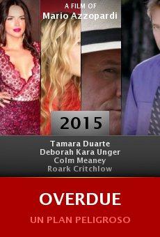 Watch Overdue online stream