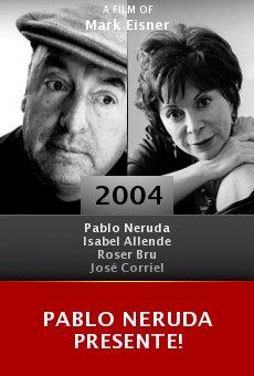 Pablo Neruda presente! online free