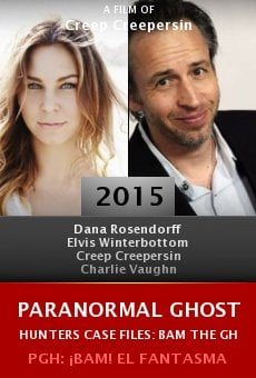 Ver película Paranormal Ghost Hunters Case Files: Bam the Ghost