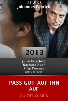 Watch Pass gut auf ihn auf online stream