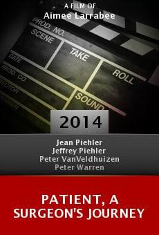 Watch Patient, a Surgeon's Journey online stream