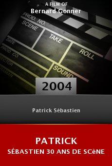 Patrick Sébastien 30 ans de scène online free
