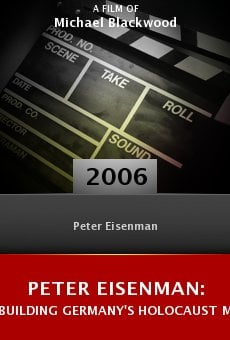 Peter Eisenman: Building Germany's Holocaust Memorial online free