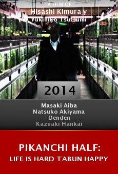 Watch Pikanchi Half: Life is Hard Tabun Happy online stream