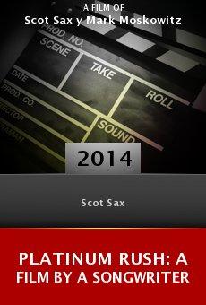 Ver película Platinum Rush: A Film by a Songwriter