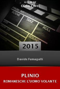 Watch Plinio Romaneschi: l'uomo volante online stream
