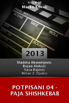 Potpisani 04 - Paja Shishkebab online free
