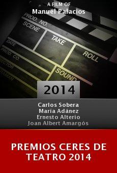Ver película Premios Ceres de teatro 2014