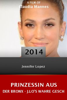 Prinzessin aus der Bronx - J.Lo's wahre Geschichte online free