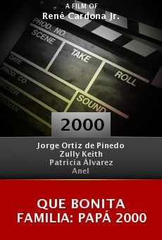 Que bonita familia: Papá 2000 online free