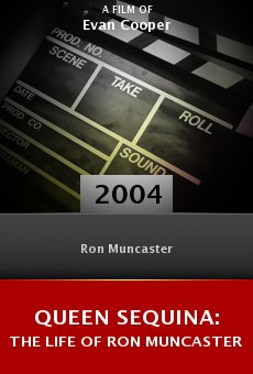 Queen Sequina: The Life of Ron Muncaster online free