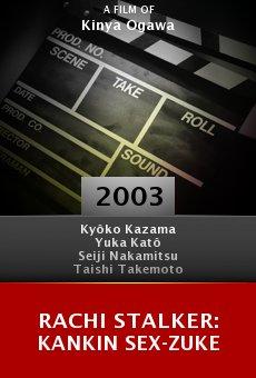 Rachi stalker: Kankin sex-zuke online free