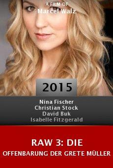 Raw 3: Die Offenbarung der Grete Müller online