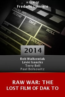 Raw War: The Lost Film of Dak To online free