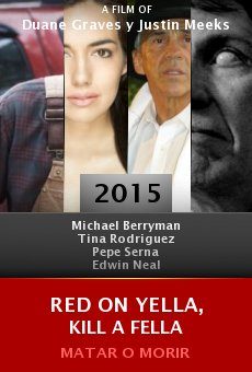 Watch Red on Yella, Kill a Fella online stream