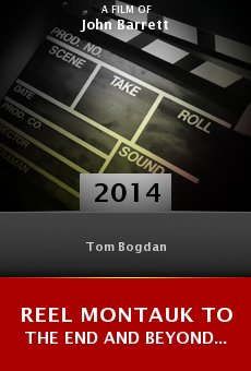 Watch Reel Montauk To the End and Beyond... online stream
