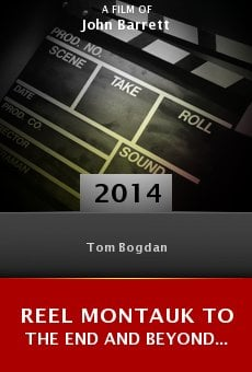Reel Montauk To the End and Beyond... online
