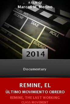 Ver película ReMine, el último movimiento obrero